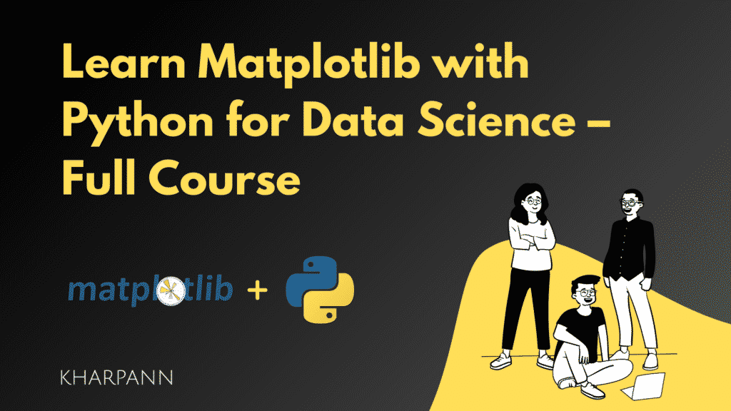 Learn Matplotlib with Python for Data Science – Full Course