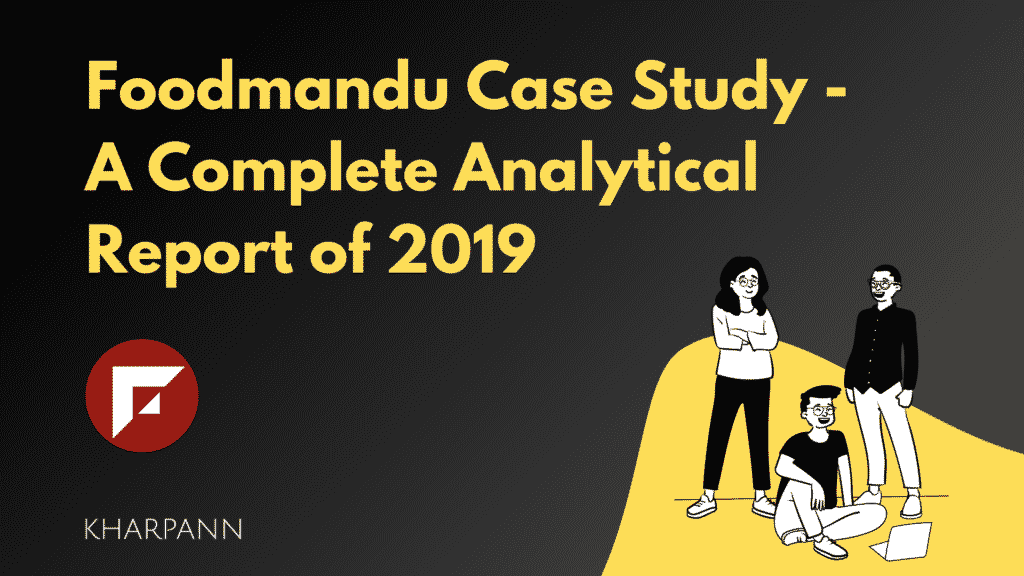 Foodmandu Case Study - A Complete Analytical Report of 2019